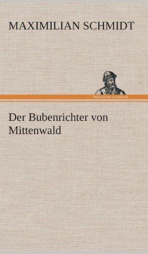Der Bubenrichter Von Mittenwald: Maximilian Schmidt