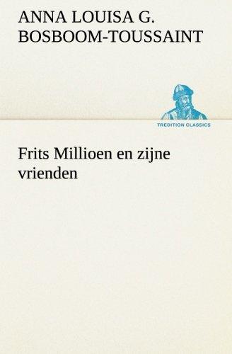 Frits Millioen en zijne vrienden (TREDITION CLASSICS): A. L. G.