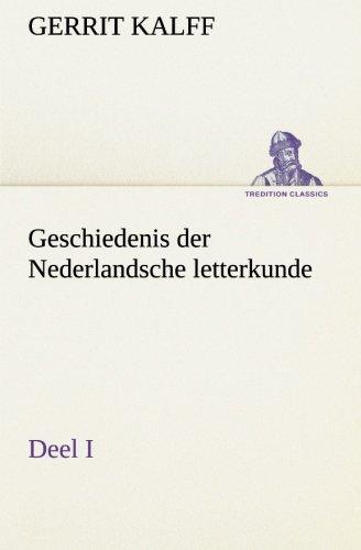 Geschiedenis Der Nederlandsche Letterkunde, Deel I: Gerrit Kalff