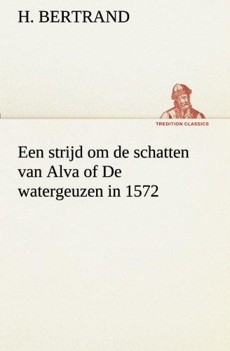 9783849539603: Een strijd om de schatten van Alva of De watergeuzen in 1572 (TREDITION CLASSICS) (Dutch Edition)