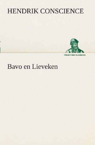 Bavo en Lieveken TREDITION CLASSICS Dutch Edition: Hendrik Conscience