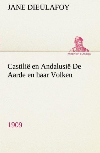 9783849540081: Castilië en Andalusië De Aarde en haar Volken, 1909 (TREDITION CLASSICS) (Dutch Edition)