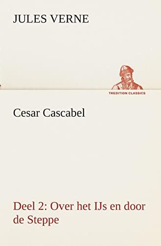 9783849540364: Cesar Cascabel, Deel 2 Over het IJs en door de Steppe