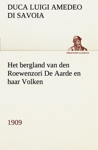 9783849540609: Het bergland van den Roewenzori De Aarde en haar Volken, 1909