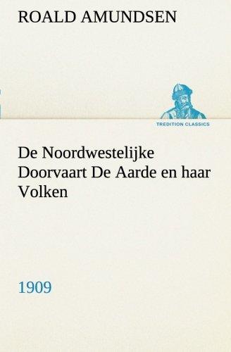 De Noordwestelijke Doorvaart De Aarde en haar Volken, 1909 (TREDITION CLASSICS) (Dutch Edition) (3849540839) by Amundsen, Roald