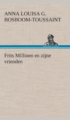 Frits Millioen En Zijne Vrienden (Hardback): A L G