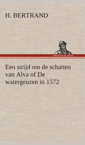 9783849541989: Een strijd om de schatten van Alva of De watergeuzen in 1572 (Dutch Edition)