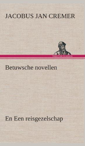 Betuwsche Novellen, En Een Reisgezelschap: Jacobus Jan Cremer