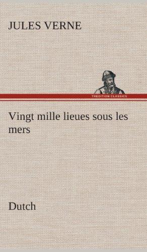 Vingt Mille Lieues Sous Les Mers. Dutch: Jules Verne