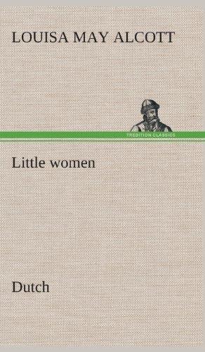 Little women. Dutch (Dutch Edition) (9783849542948) by Alcott, Louisa May
