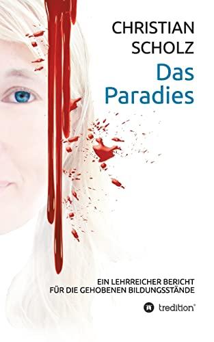 9783849544874: Das Paradies: Ein lehrreicher Bericht (German Edition)