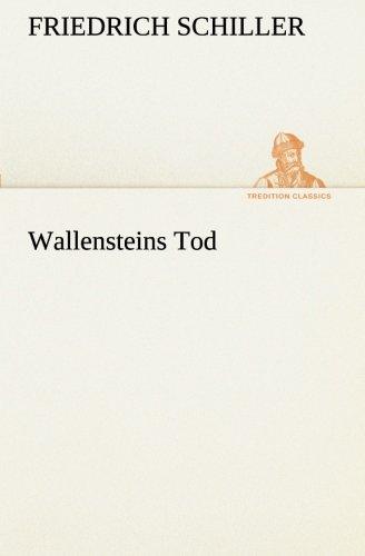 Wallensteins Tod: Friedrich Schiller