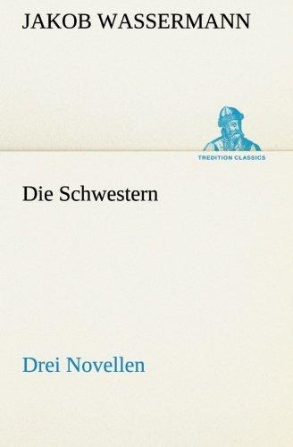 9783849546793: Die Schwestern Drei Novellen (TREDITION CLASSICS)