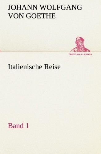 9783849546984: Italienische Reise  -  Band 1 (TREDITION CLASSICS)
