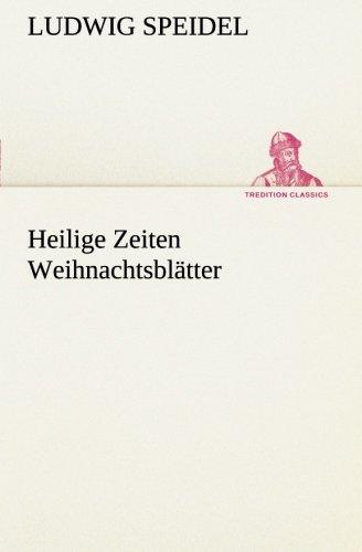 Heilige Zeiten Weihnachtsblatter: Ludwig Speidel