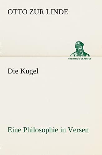 Die Kugel Eine Philosophie in Versen (TREDITION: Otto zur Linde