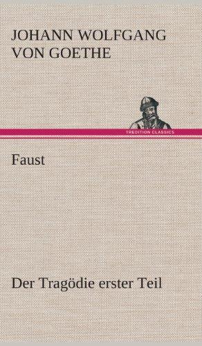 Faust: Der Tragodie Erster Teil