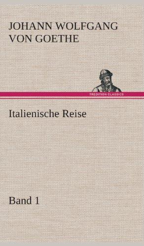 9783849548711: Italienische Reise - Band 1