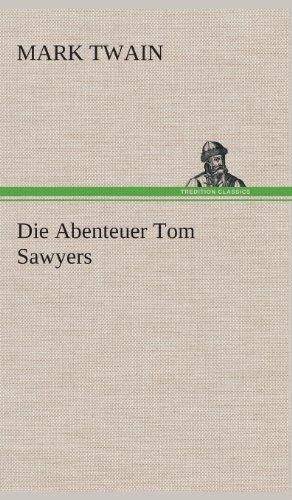 Die Abenteuer Tom Sawyers (German Edition) (3849548910) by Twain, Mark