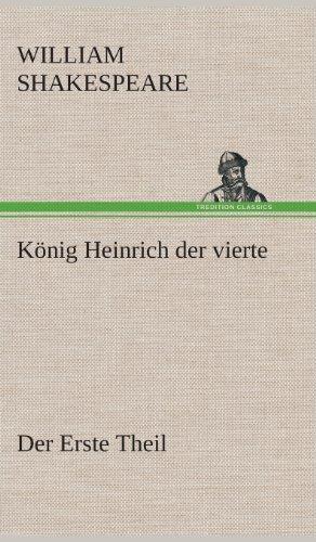 Konig Heinrich Der Vierte Der Erste Theil