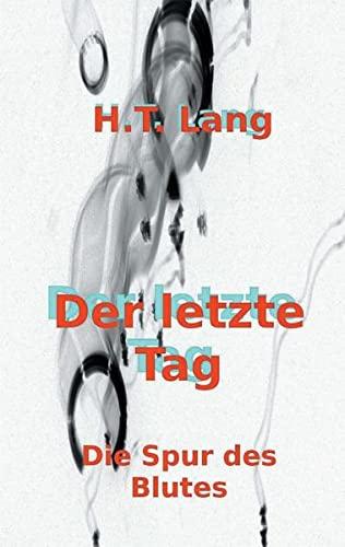 Der letzte Tag: Teil 2 oder Die Spur des Blutes: Lang, Holger