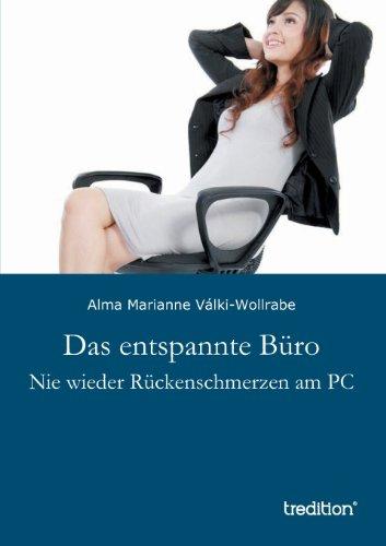 9783849549930: Das entspannte Büro: Nie wieder Rückenschmerzen am PC