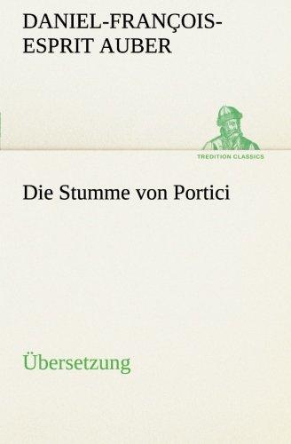 Die Stumme von Portici: Übersetzung: Auber, Daniel-Fran�ois-Esprit