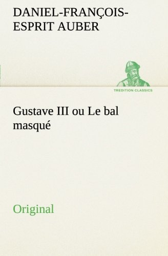 9783849552664: Gustave III ou Le bal masqué: Original (French Edition)