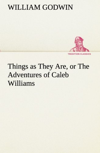 9783849554705: Things as They Are, or The Adventures of Caleb Williams