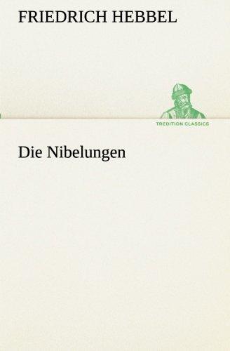Die Nibelungen: Friedrich Hebbel
