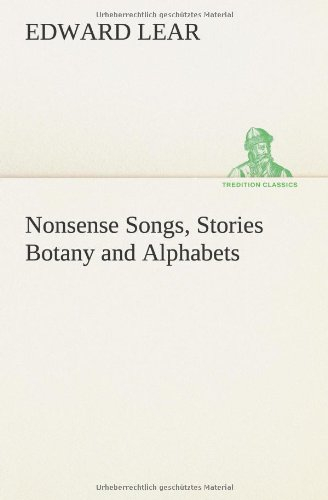 9783849555979: Nonsense Songs, Stories Botany and Alphabets