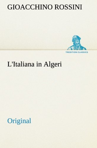 L'Italiana in Algeri: Original (Italian Edition)