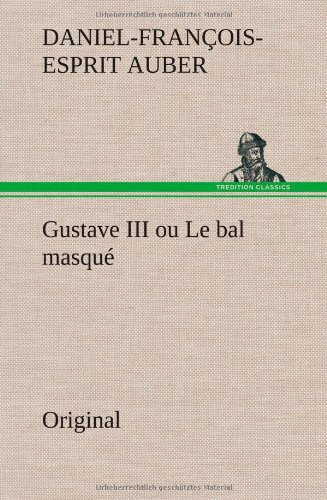 9783849559915: Gustave III Ou Le Bal Masque (French Edition)