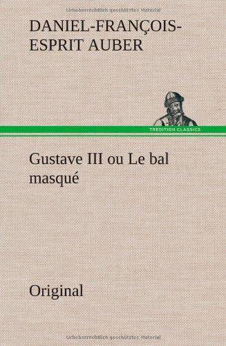 Gustave III Ou Le Bal Masque (French Edition): Auber, Daniel-Francois-Esprit