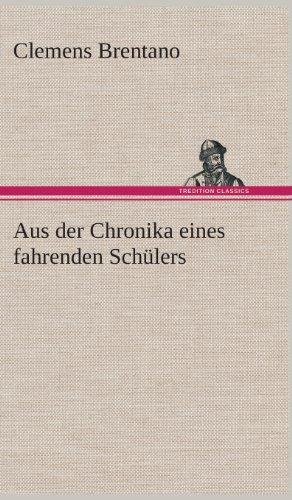 Aus Der Chronika Eines Fahrenden Schulers: Clemens Brentano