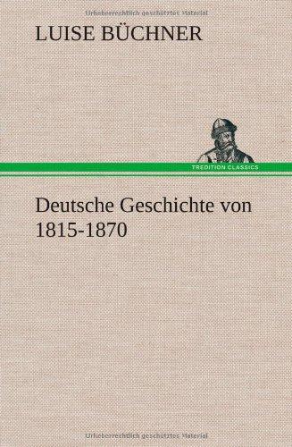 Deutsche Geschichte Von 1815-1870: Luise Buchner