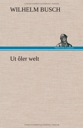 UT Oler Welt: Wilhelm Busch