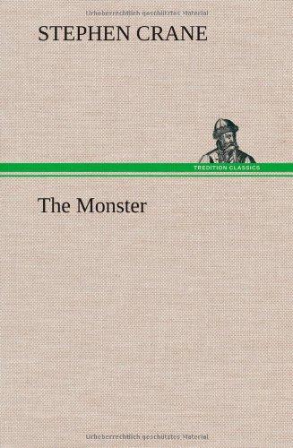 The Monster: Stephen Crane