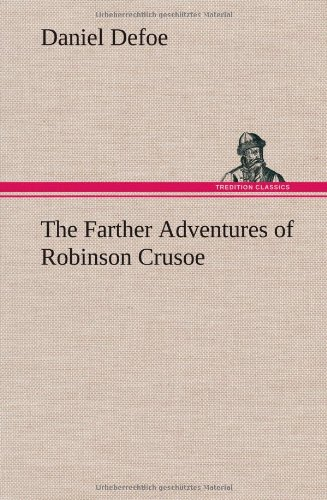 9783849561161: The Farther Adventures of Robinson Crusoe