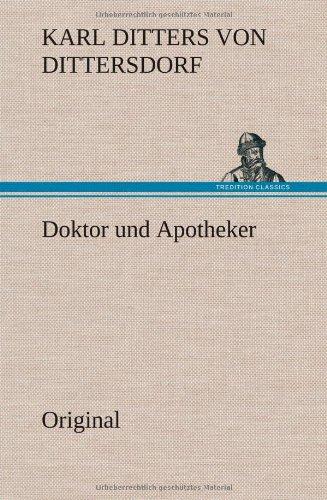 Doktor Und Apotheker: Karl Ditters von Dittersdorf