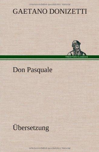 Don Pasquale: Gaetano Donizetti