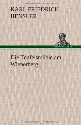Die Teufelsmuhle Am Wienerberg: Karl Friedrich Hensler