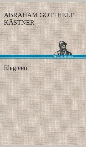 Elegieen: Abraham Gotthelf Kastner