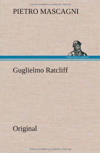 Guglielmo Ratcliff: Pietro Mascagni