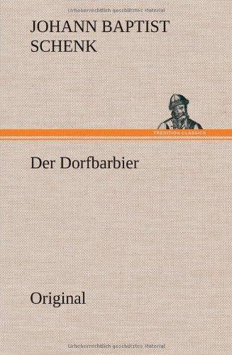 Der Dorfbarbier: Johann Baptist Schenk