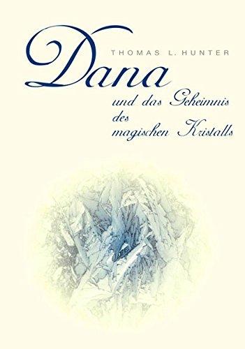 9783849568849: Dana Und Das Geheimnis Des Magischen Kristalls