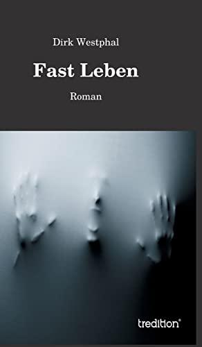 Fast Leben: Dirk Westphal