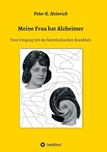 9783849583439: Meine Frau hat Alzheimer: Vom Umgang mit der heimtückischen Krankheit