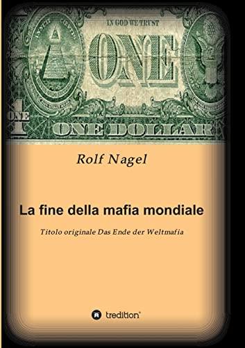 9783849587857: La fine della mafia mondiale: Titolo originale Das Ende der Weltmafia