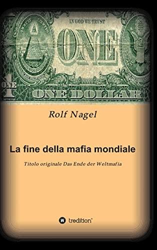 9783849587864: La Fine Della Mafia Mondiale